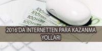 İnternet Üzerinden Para Kazanmanın Yolları
