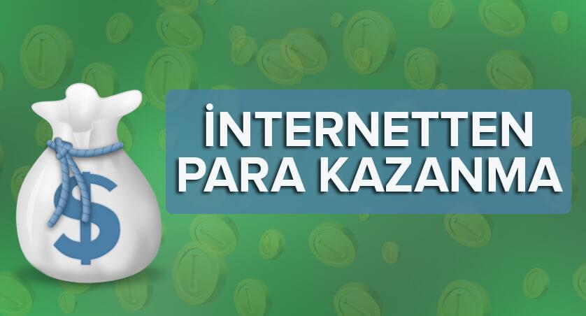 İnternetten En Garantili Para Kazanma Yolları